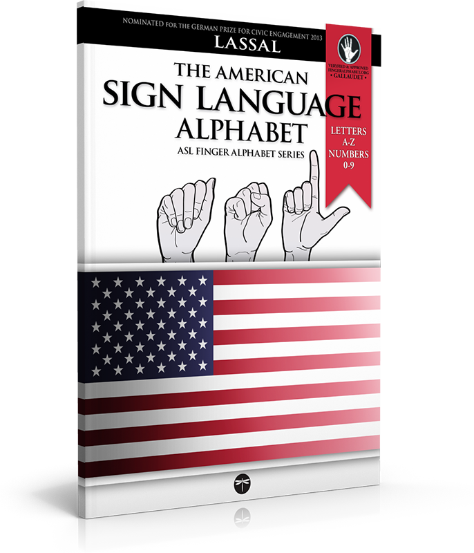 The American Sign Language Alphabet Book: Letters A-Z and Numbers 0-9