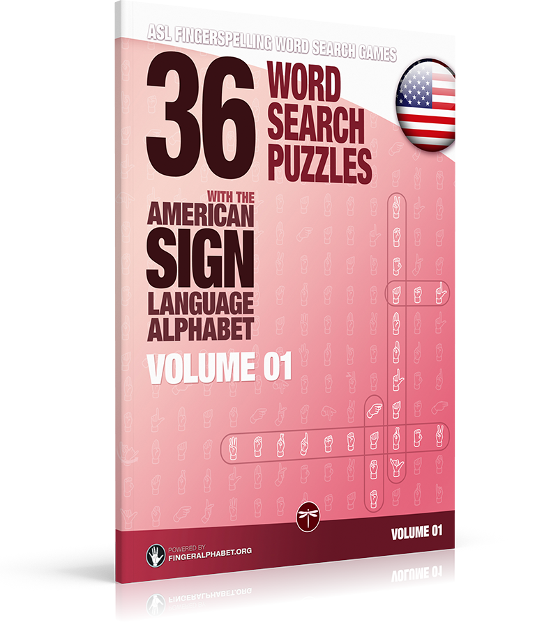 ASL Fingerspelling Games – 36 Word Search Puzzles with the American Sign Language Alphabet: Volume 01 (Fingerspelling Word Search Games for Adults)