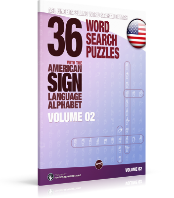 ASL Fingerspelling Games – 36 Word Search Puzzles with the American Sign Language Alphabet: Volume 02 (Fingerspelling Word Search Games for Adults)