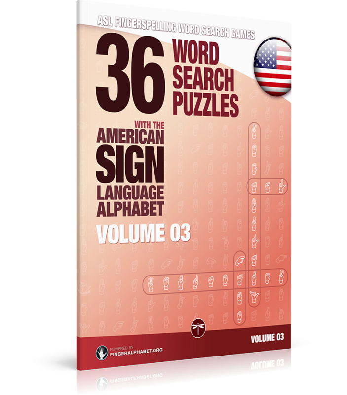 ASL Fingerspelling Games – 36 Word Search Puzzles with the American Sign Language Alphabet: Volume 3
